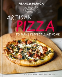 Artisan Pizza to Make Perfectly at Home, Paperback Book