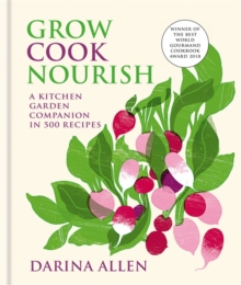 Grow, Cook, Nourish, Hardback Book