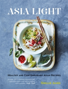 Asia Light: Healthy & fresh South-East Asian recipes, Paperback Book