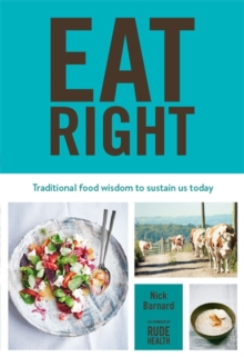 Eat Right: Nourishing recipes from the past to sustain us in the present, Hardback Book