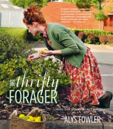 The Thrifty Forager: Living off your local landscape, Paperback Book