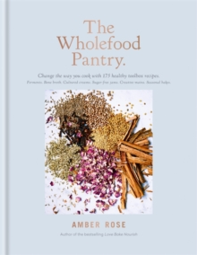 The Wholefood Pantry, Hardback Book