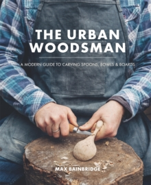 The Urban Woodsman, Hardback Book