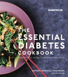 The Essential Diabetes Cookbook: Good healthy eating from around the world, Paperback Book