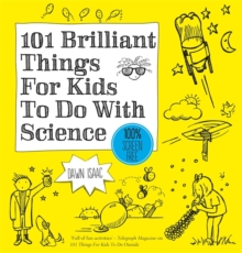 101 Brilliant Things For Kids to do With Science, Paperback / softback Book