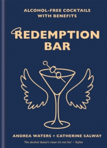 Redemption Bar : Alcohol-free cocktails with benefits, Hardback Book