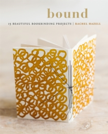 Bound : 15 beautiful bookbinding projects, Paperback / softback Book