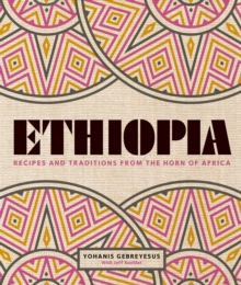 Ethiopia : Recipes and traditions from the horn of Africa, EPUB eBook