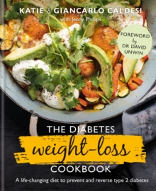 The Diabetes Weight-Loss Cookbook : A life-changing diet to prevent and reverse type 2 diabetes, EPUB eBook
