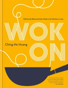 Wok On : Deliciously balanced Asian meals in 30 minutes or less, EPUB eBook