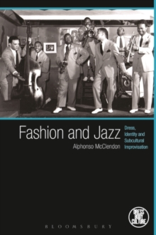 Fashion and Jazz : Dress, Identity and Subcultural Improvisation, Paperback / softback Book