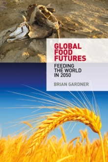 Global Food Futures : Feeding the World in 2050, Paperback / softback Book