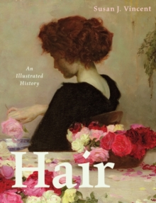 Hair : An Illustrated History, Paperback / softback Book