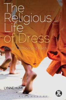 The Religious Life of Dress : Global Fashion and Faith, Paperback Book