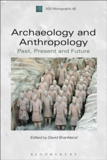 Archaeology and Anthropology : Past, Present and Future, PDF eBook