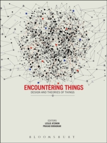 Encountering Things : Design and Theories of Things, Paperback Book