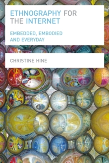 Ethnography for the Internet : Embedded, Embodied and Everyday, Paperback / softback Book