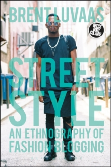 Street Style : An Ethnography of Fashion Blogging, Paperback / softback Book