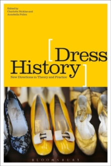 Dress History : New Directions in Theory and Practice, Paperback / softback Book