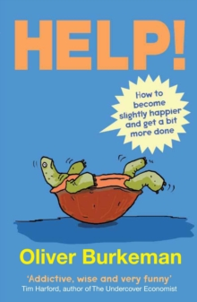 HELP! : How to Become Slightly Happier and Get a Bit More Done, Paperback Book