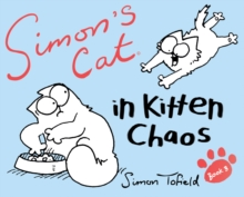 Simon's Cat 3 : In Kitten Chaos, Hardback Book