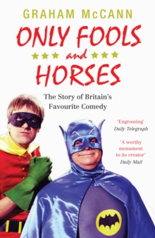 Only Fools and Horses : The Story of Britain's Favourite Comedy, EPUB eBook