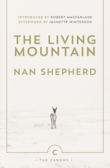 The Living Mountain : A Celebration of the Cairngorm Mountains of Scotland, Paperback / softback Book