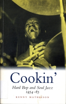 Cookin' : Hard Bop and Soul Jazz 1954-65, Paperback / softback Book