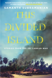 This Divided Island : Stories from the Sri Lankan War, Paperback / softback Book