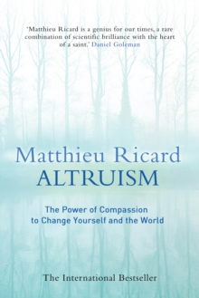 Altruism : The Science and Psychology of Kindness, Paperback Book