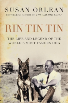 Rin Tin Tin : The Life and Legend of the World's Most Famous Dog, EPUB eBook