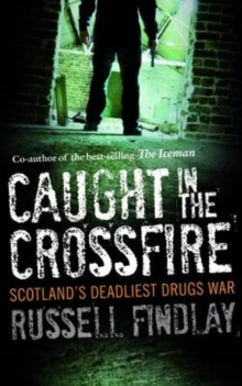 Caught in the Crossfire : Scotland's Deadliest Drugs War, EPUB eBook