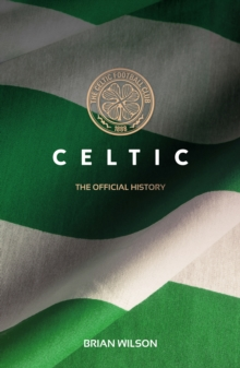 Celtic : The Official History, EPUB eBook