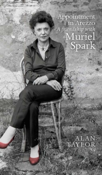 Appointment in Arezzo : A friendship with Muriel Spark, EPUB eBook