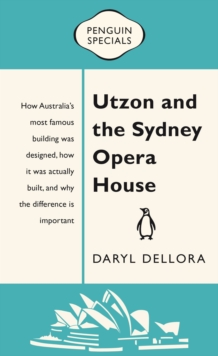 Utzon and the Sydney Opera House : Penguin Special, EPUB eBook