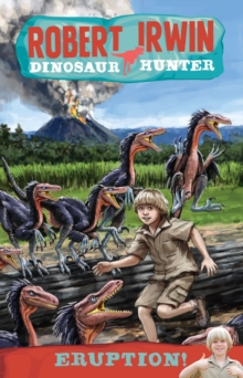 Robert Irwin Dinosaur Hunter 8: Eruption!, EPUB eBook