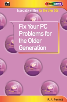 Fix Your PC Problems for the Older Generation, Paperback / softback Book