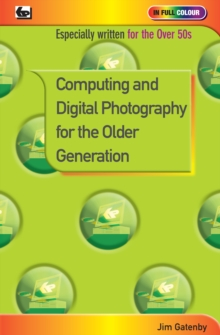 Computing and Digital Photography for the Older Generation, Paperback / softback Book