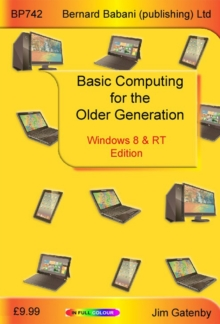 Basic Computing for the Older Generation - Windows 8 & RT Edition, Paperback / softback Book