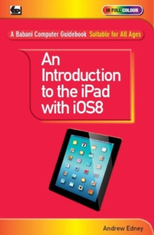 An Introduction to the iPad with iOS8, Paperback Book