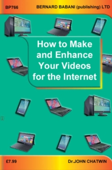 How to Make and Enhance Your Videos for the Internet, Paperback Book