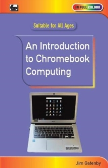 An Introduction to Chromebook Computing, Paperback / softback Book