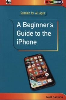 A Beginner's Guide to the iPhone, Paperback / softback Book