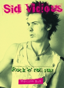Sid Vicious : Rock and Roll Star, Paperback Book