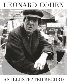 Leonard Cohen : An Illustrated Record, Paperback / softback Book