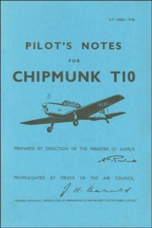 Pilot's Notes for Chipmunk T10 : De Havilland Chipmunk T10, Paperback / softback Book