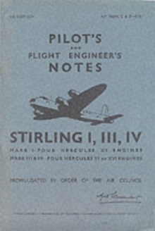 Air Ministry Pilot's Notes : Short Stirling I, III and IV, Paperback Book