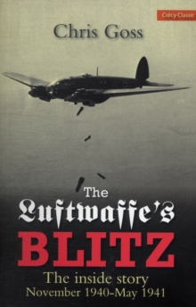 Luftwaffe Blitz : The Inside Story November 1940-May 1941, Paperback Book