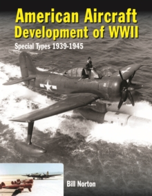 American Aircraft Development of WWII : Special Types 1939-1945, Hardback Book