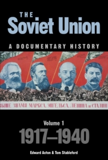 The Soviet Union: A Documentary History Volume 1 : 1917-1940, Paperback / softback Book